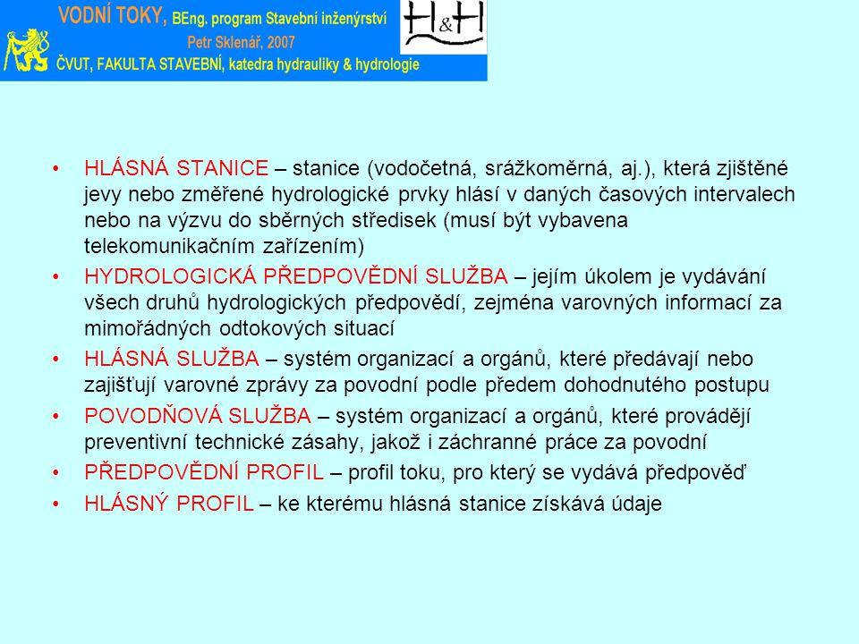 HLÁSNÁ STANICE – stanice (vodočetná, srážkoměrná, aj.), která zjištěné jevy nebo změřené hydrologické prvky hlásí v daných časových intervalech nebo n