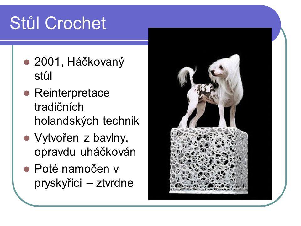 Stůl Crochet 2001, Háčkovaný stůl Reinterpretace tradičních holandských technik Vytvořen z bavlny, opravdu uháčkován Poté namočen v pryskyřici – ztvrdne