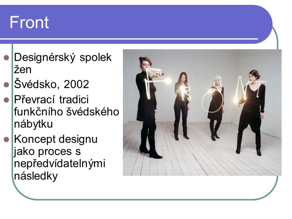 Front Designérský spolek žen Švédsko, 2002 Převrací tradici funkčního švédského nábytku Koncept designu jako proces s nepředvídatelnými následky