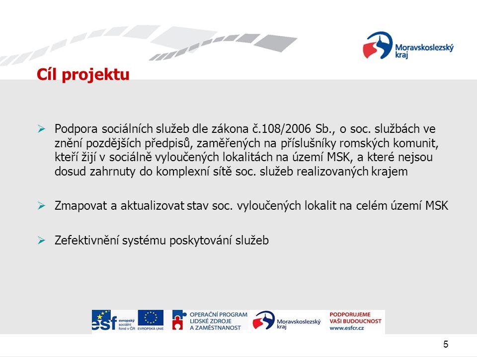 5 Cíl projektu  Podpora sociálních služeb dle zákona č.108/2006 Sb., o soc.