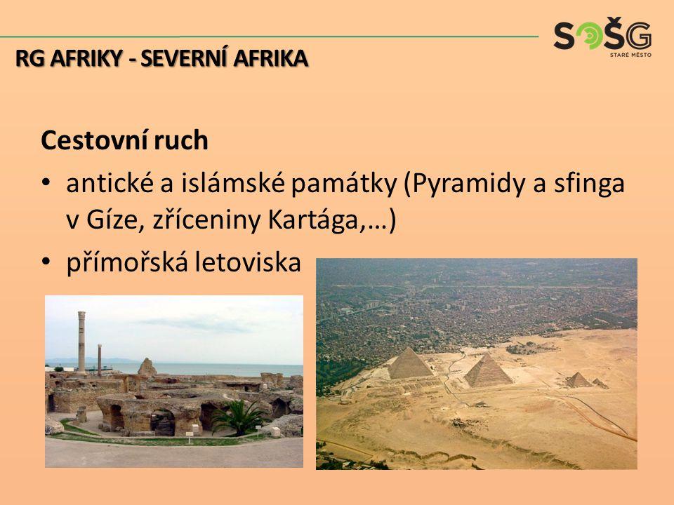 Cestovní ruch antické a islámské památky (Pyramidy a sfinga v Gíze, zříceniny Kartága,…) přímořská letoviska RG AFRIKY - SEVERNÍ AFRIKA