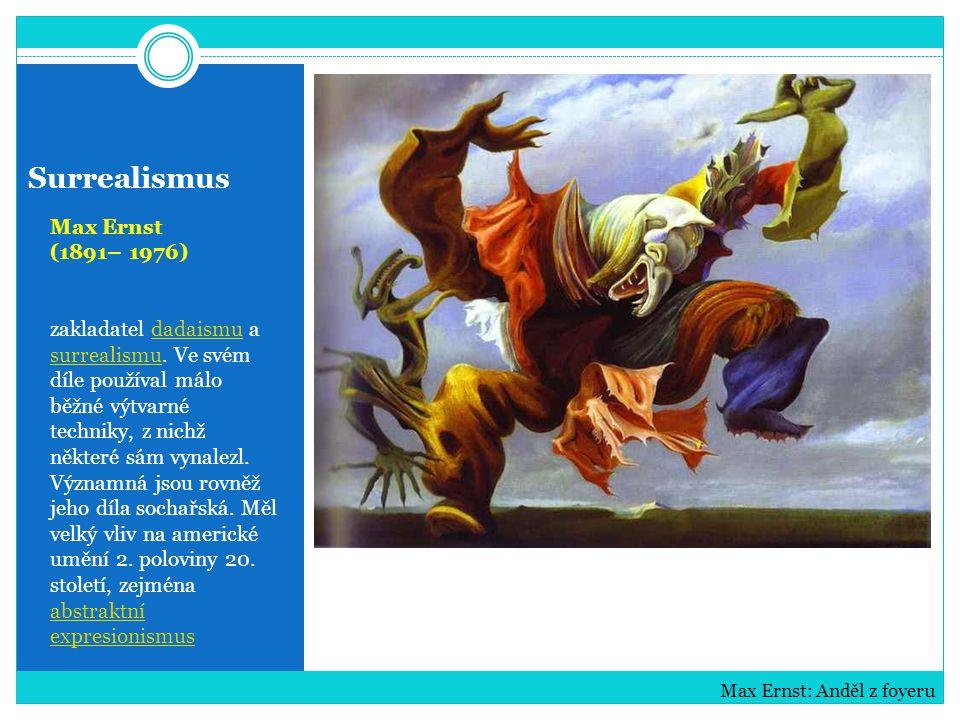 Surrealismus Max Ernst (1891– 1976) Max Ernst: Les a holubice