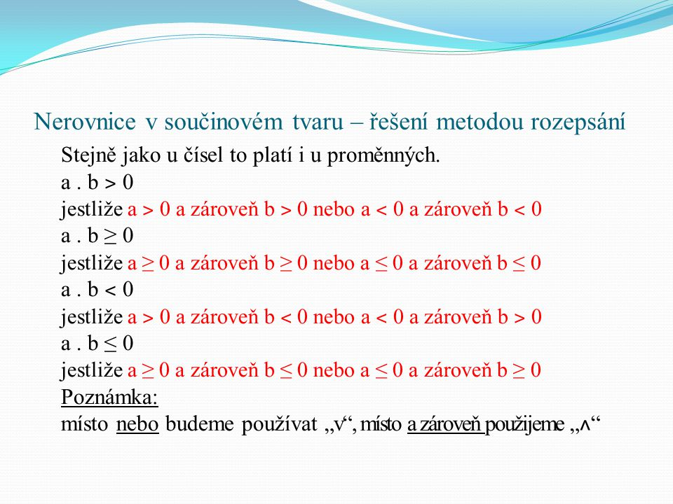 Př: Řešte nerovnici v R: (x – 2).