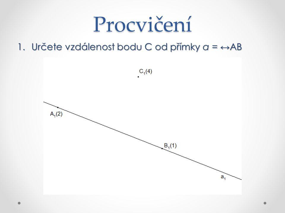 Procvičení 1.Určete vzdálenost bodu C od přímky a = ↔ AB