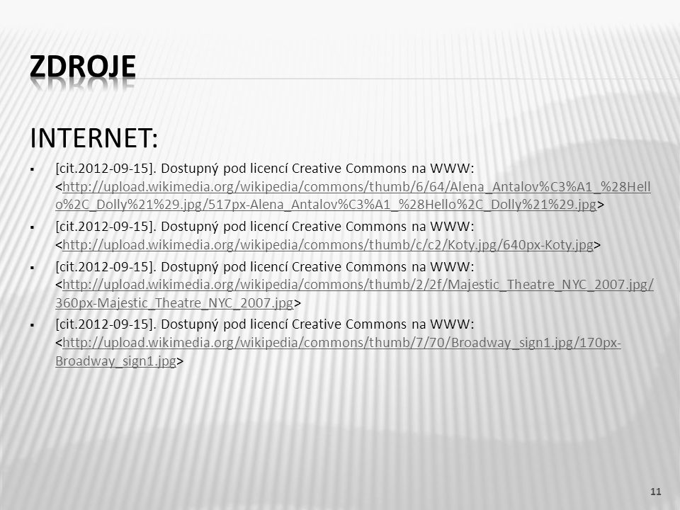 INTERNET:  [cit.2012-09-15]. Dostupný pod licencí Creative Commons na WWW: http://upload.wikimedia.org/wikipedia/commons/thumb/6/64/Alena_Antalov%C3%