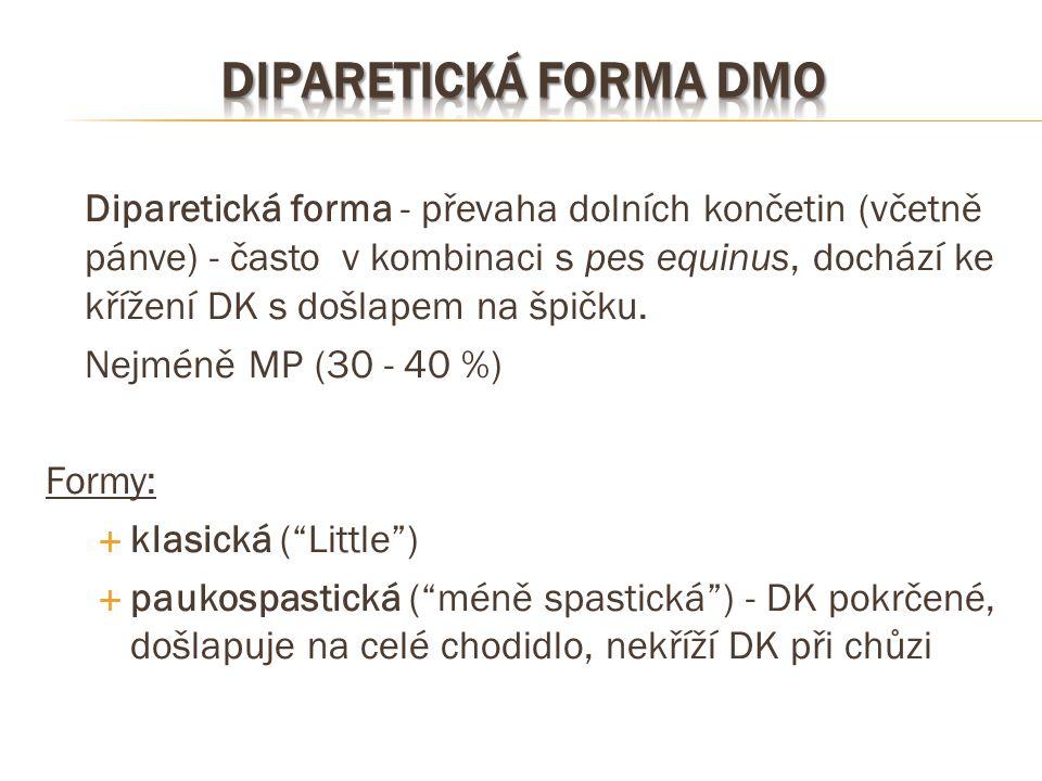 Diparetická forma - převaha dolních končetin (včetně pánve) - často v kombinaci s pes equinus, dochází ke křížení DK s došlapem na špičku. Nejméně MP