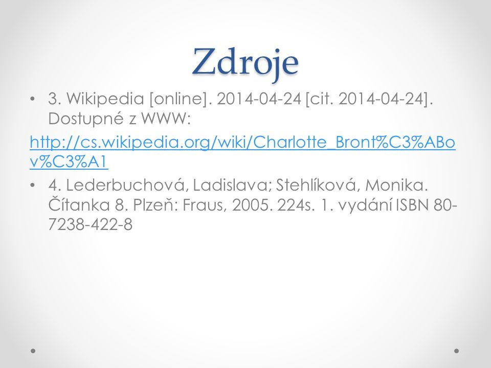 Zdroje 3.Wikipedia [online]. 2014-04-24 [cit. 2014-04-24].