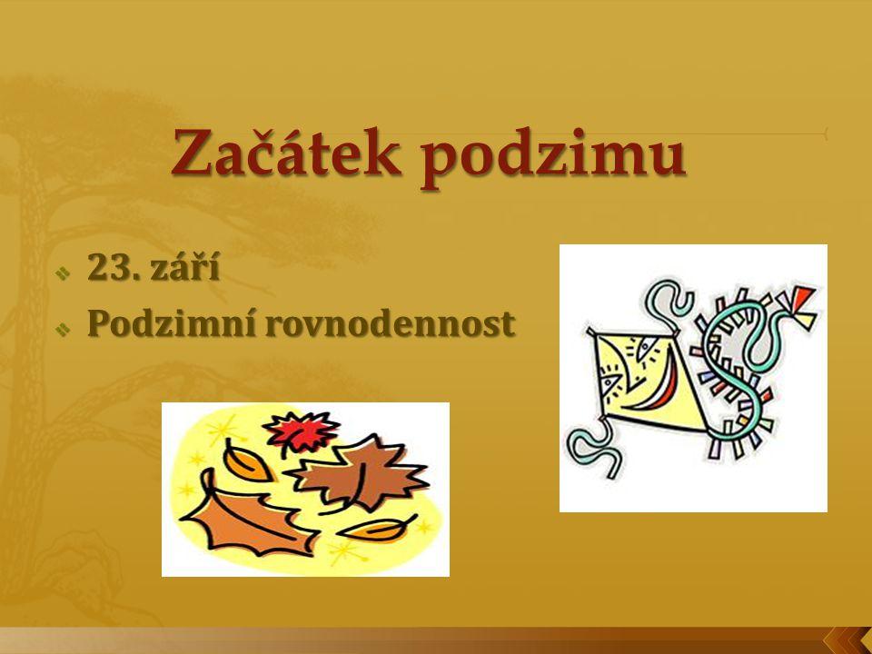  Sklízí se většina úrody: kromě ovoce a brambor kromě ovoce a brambor dozrává také dozrává také vinná réva a chmel.