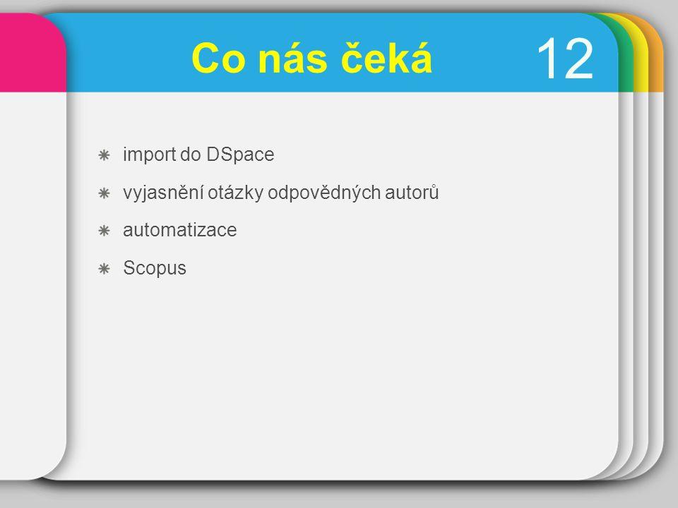 1212 Co nás čeká import do DSpace vyjasnění otázky odpovědných autorů automatizace Scopus
