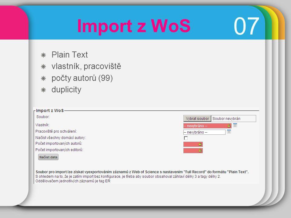 0707 Import z WoS Plain Text vlastník, pracoviště počty autorů (99) duplicity