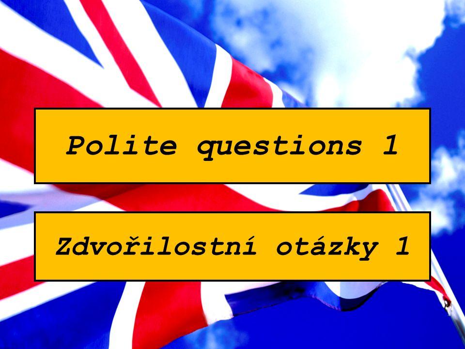 Polite questions 1 Zdvořilostní otázky 1