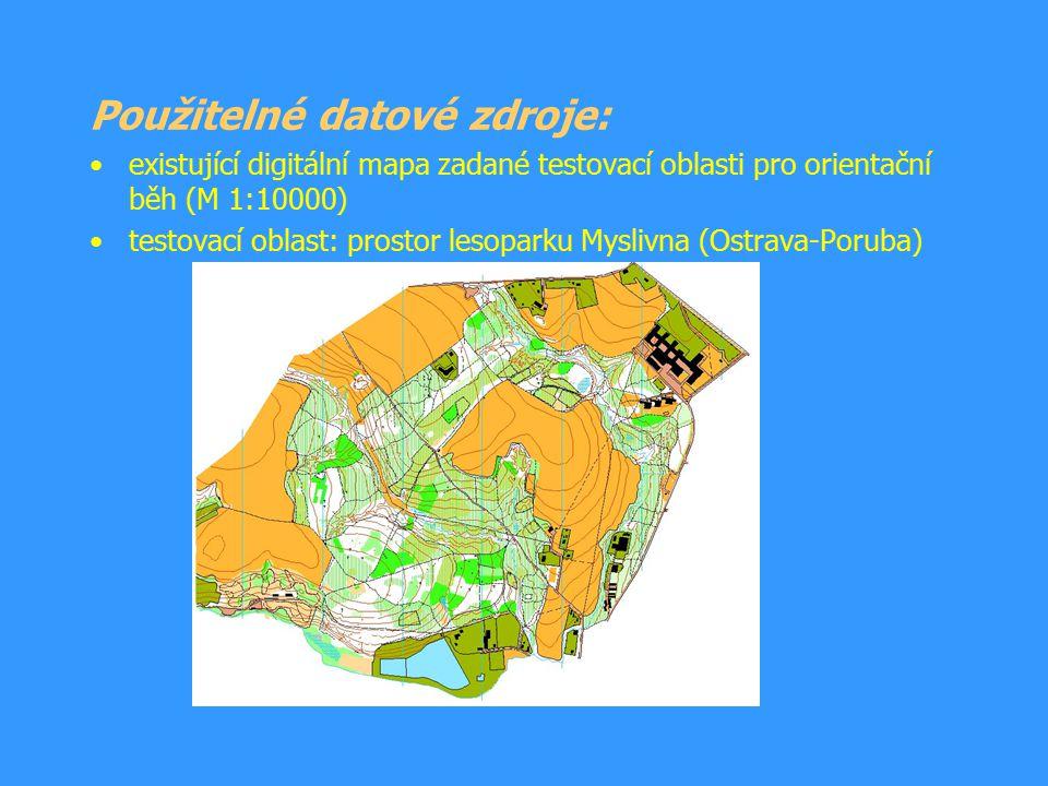 Použitelné datové zdroje: existující digitální mapa zadané testovací oblasti pro orientační běh (M 1:10000) testovací oblast: prostor lesoparku Mysliv