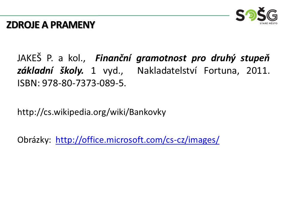 ZDROJE A PRAMENY JAKEŠ P. a kol., Finanční gramotnost pro druhý stupeň základní školy.