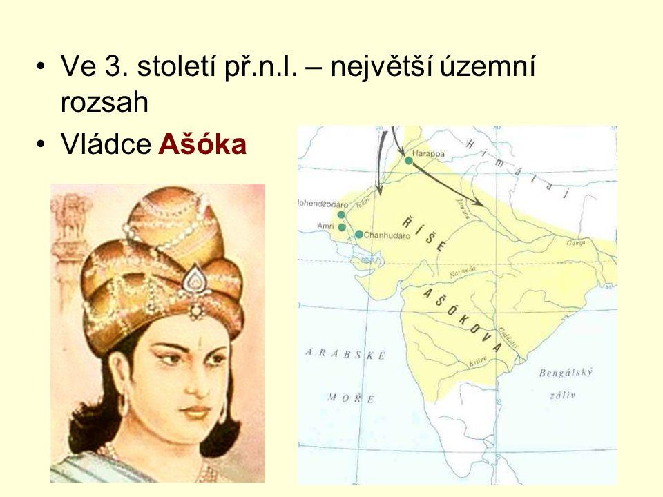 Ve 3. století př.n.l. – největší územní rozsah Vládce Ašóka