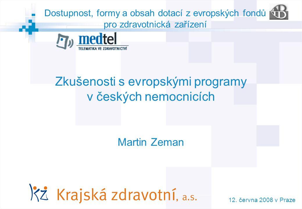 1 © AGIT AB Dostupnost, formy a obsah dotací z evropských fondů pro zdravotnická zařízení Zkušenosti s evropskými programy v českých nemocnicích Marti
