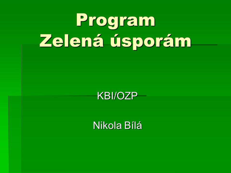 Program Zelená úsporám KBI/OZP Nikola Bílá