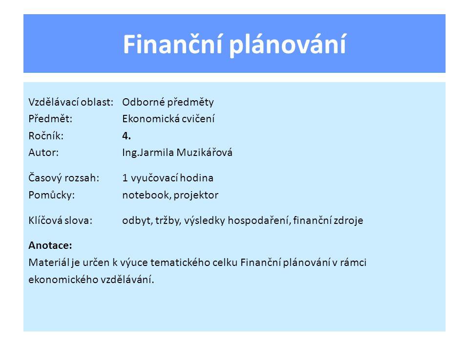 Kapitoly finančního plánu Odbyt a tržby Základním východiskem pro plánování je průzkum trhu.