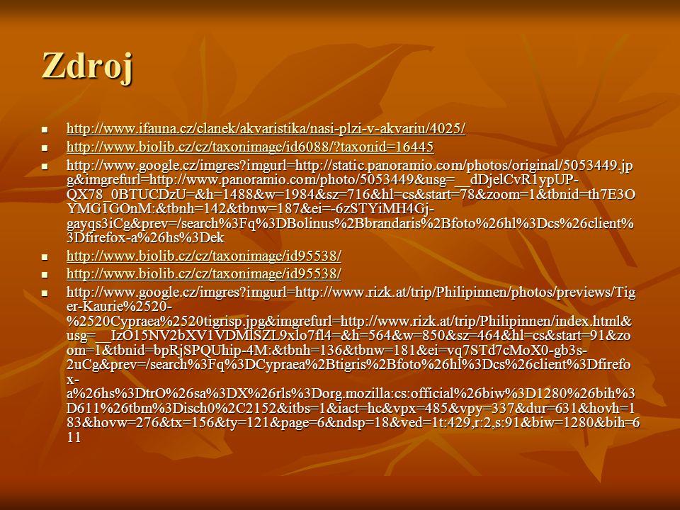 Zdroj http://www.ifauna.cz/clanek/akvaristika/nasi-plzi-v-akvariu/4025/ http://www.ifauna.cz/clanek/akvaristika/nasi-plzi-v-akvariu/4025/ http://www.i