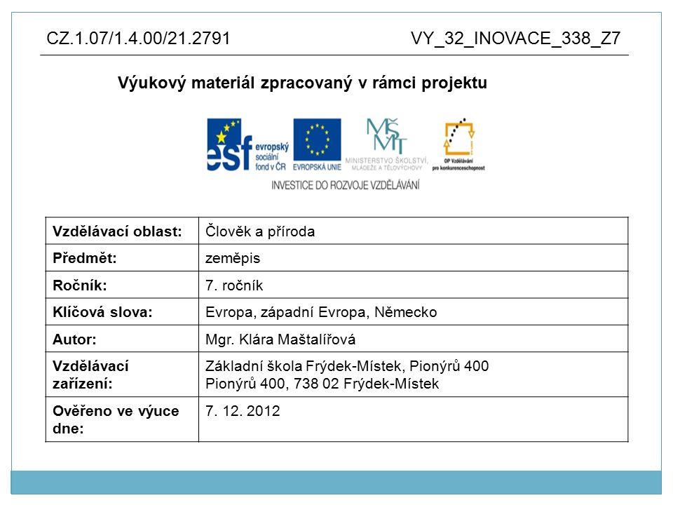 Anotace: výukový materiál vytvořen jako prezentace v aplikaci Microsoft PowerPoint pro využití není nutné připojení na internet Evropa, střední Evropa, Německo