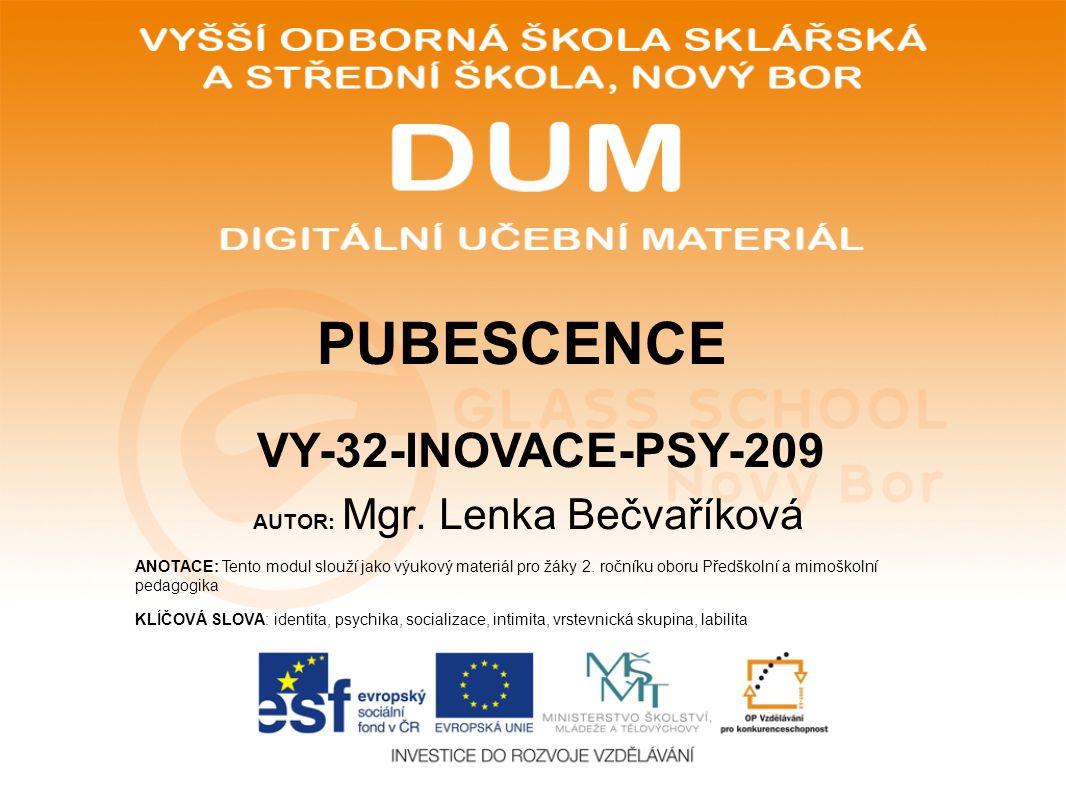 AUTOR: Mgr.Lenka Bečvaříková ANOTACE: Tento modul slouží jako výukový materiál pro žáky 2.