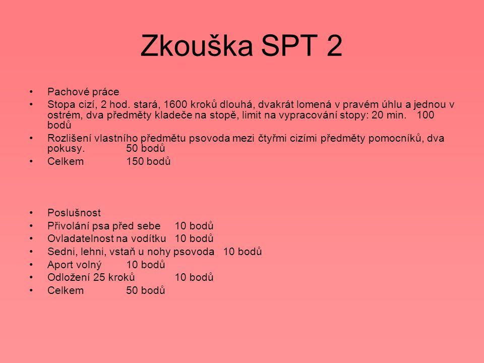 Zkouška SPT 2 Pachové práce Stopa cizí, 2 hod.
