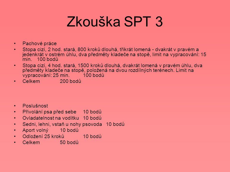 Zkouška SPT 3 Pachové práce Stopa cizí, 2 hod.
