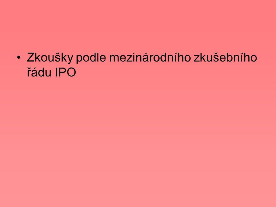 Zkoušky podle mezinárodního zkušebního řádu IPO