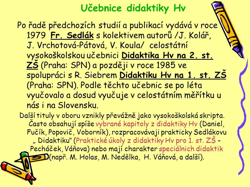Vztah didaktiky a pedagogiky Ve svých dílech F.
