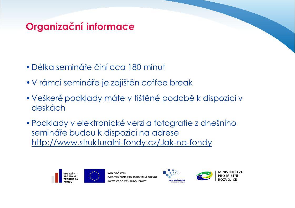 Cíle semináře Seznámit Vás s problematikou veřejné podpory Definovat a představit základní dokumenty na úrovni Evropské unie, které veřejnou podporu definují, vč.