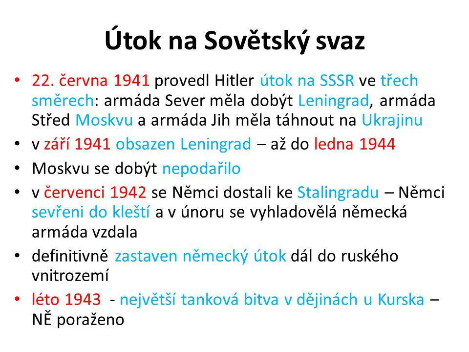 Útok na Sovětský svaz 22. června 1941 provedl Hitler útok na SSSR ve třech směrech: armáda Sever měla dobýt Leningrad, armáda Střed Moskvu a armáda Ji