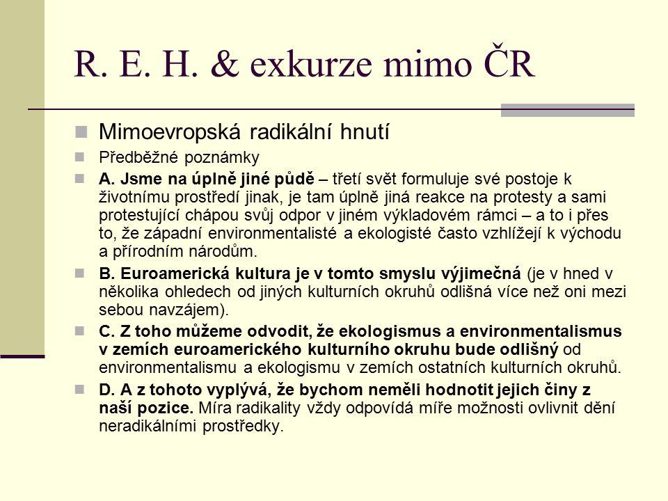 R. E. H. & exkurze mimo ČR Mimoevropská radikální hnutí Předběžné poznámky A. Jsme na úplně jiné půdě – třetí svět formuluje své postoje k životnímu p