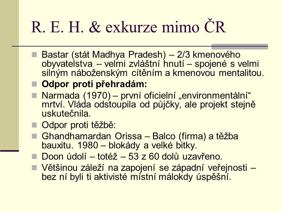 R. E. H. & exkurze mimo ČR Bastar (stát Madhya Pradesh) – 2/3 kmenového obyvatelstva – velmi zvláštní hnutí – spojené s velmi silným náboženským cítěn