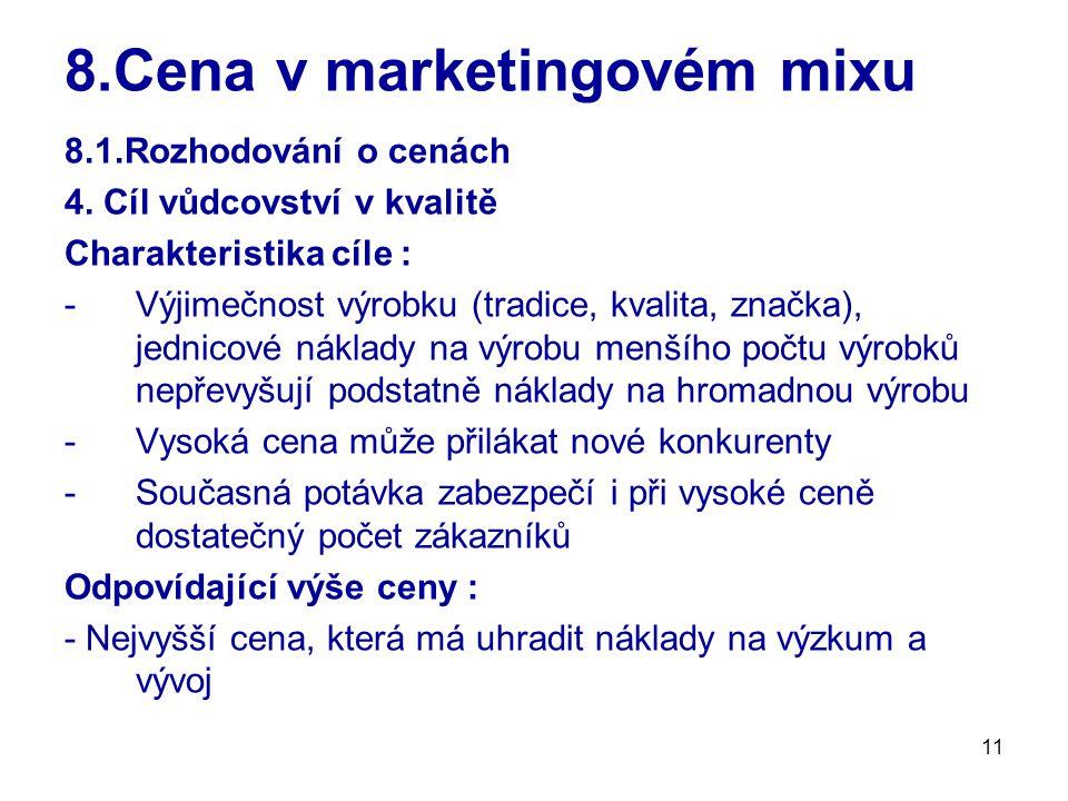 11 8.Cena v marketingovém mixu 8.1.Rozhodování o cenách 4.