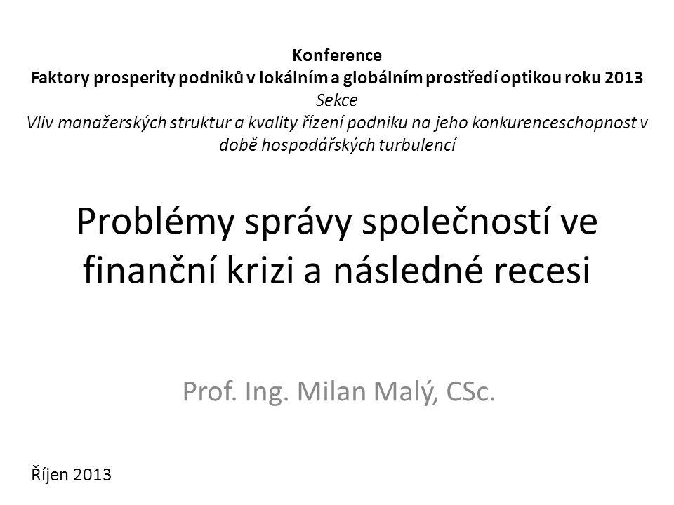 Problémy správy společností ve finanční krizi a následné recesi Prof.