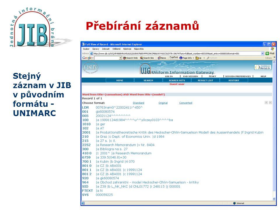 Přebírání záznamů Stejný záznam v JIB v původním formátu - UNIMARC
