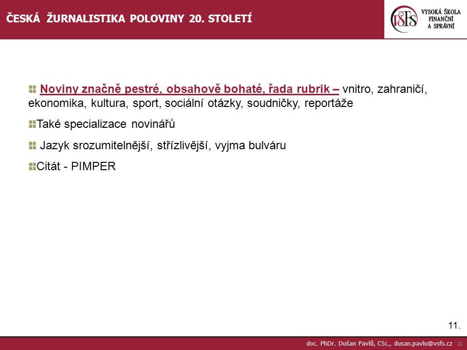12.doc. PhDr. Dušan Pavlů, CSc., dusan.pavlu@vsfs.cz :: ČESKÁ ŽURNALISTIKA POLOVINY 20.