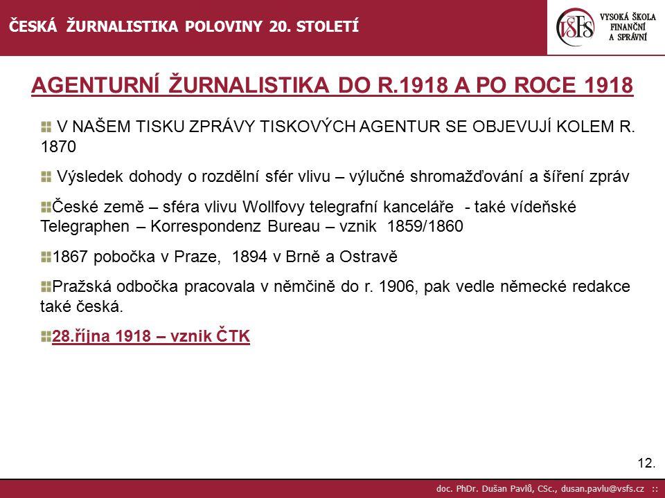13.doc. PhDr. Dušan Pavlů, CSc., dusan.pavlu@vsfs.cz :: ČESKÁ ŽURNALISTIKA POLOVINY 20.