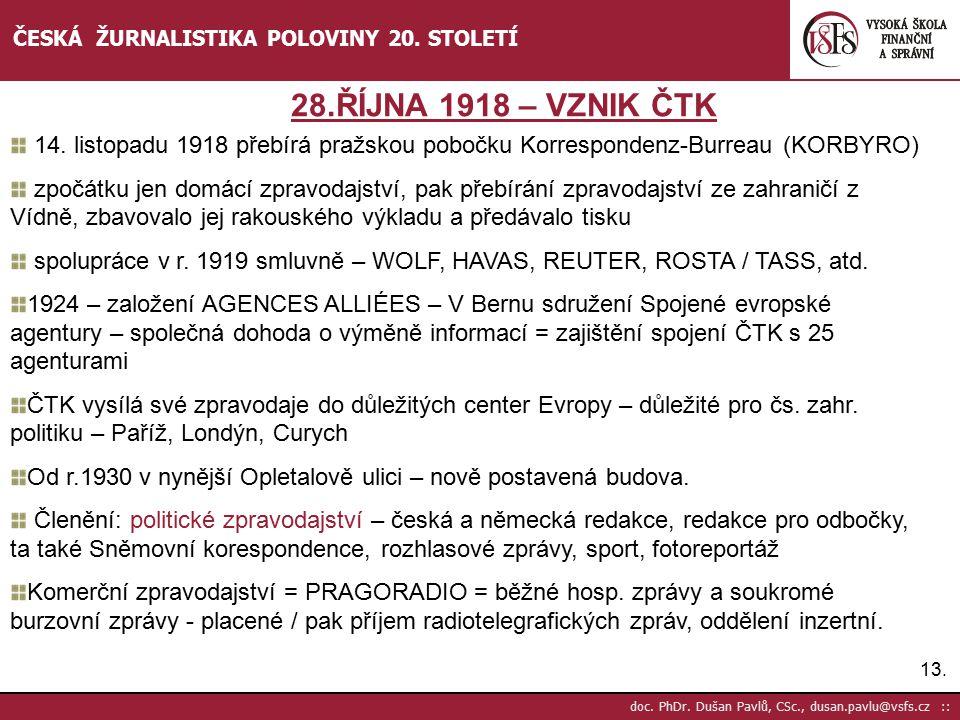14.doc. PhDr. Dušan Pavlů, CSc., dusan.pavlu@vsfs.cz :: ČESKÁ ŽURNALISTIKA POLOVINY 20.