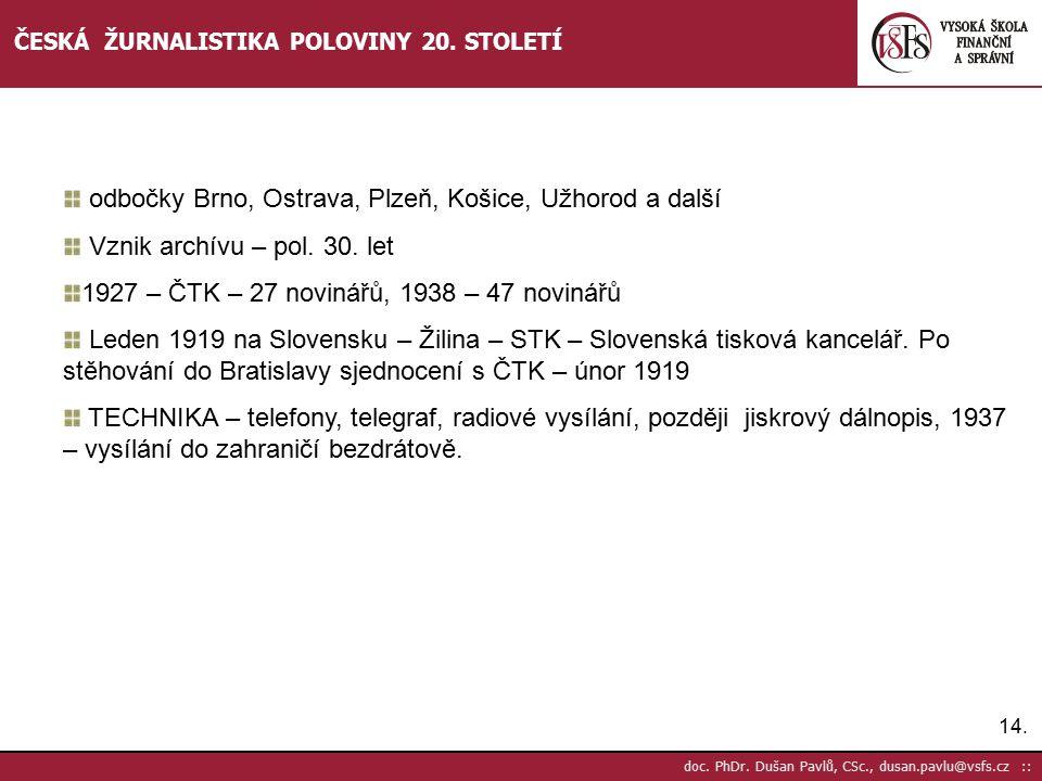15.doc. PhDr. Dušan Pavlů, CSc., dusan.pavlu@vsfs.cz :: ČESKÁ ŽURNALISTIKA POLOVINY 20.