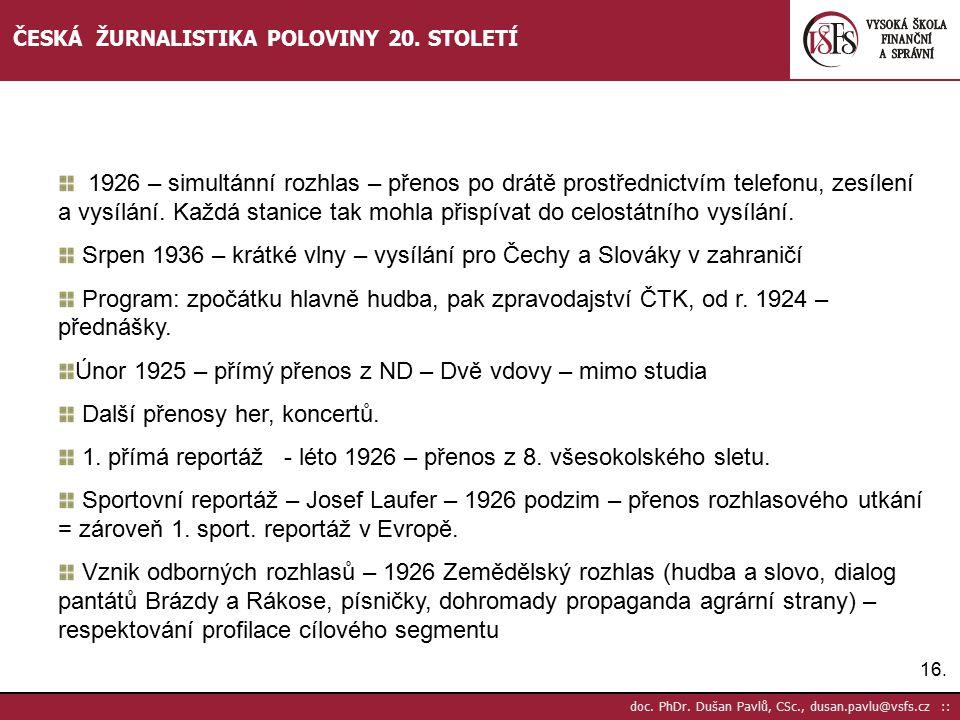17.doc. PhDr. Dušan Pavlů, CSc., dusan.pavlu@vsfs.cz :: ČESKÁ ŽURNALISTIKA POLOVINY 20.