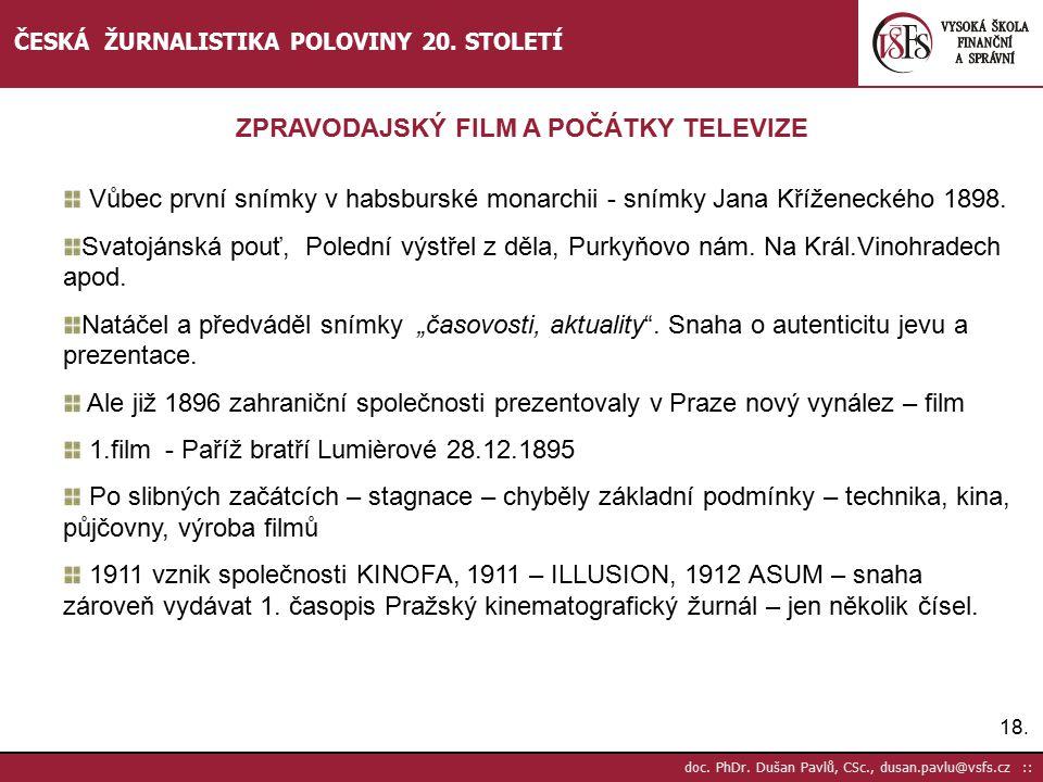 19.doc. PhDr. Dušan Pavlů, CSc., dusan.pavlu@vsfs.cz :: ČESKÁ ŽURNALISTIKA POLOVINY 20.