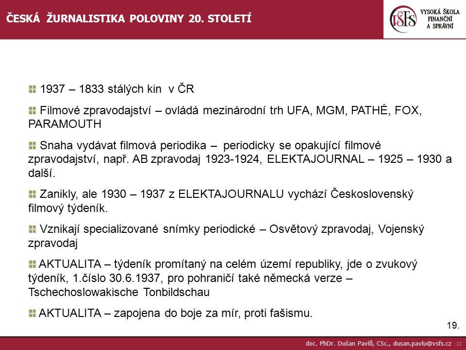 20.doc. PhDr. Dušan Pavlů, CSc., dusan.pavlu@vsfs.cz :: ČESKÁ ŽURNALISTIKA POLOVINY 20.