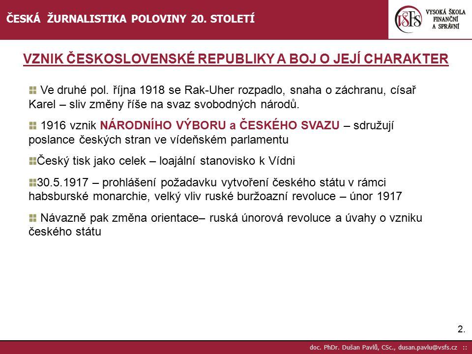 3.3.doc. PhDr. Dušan Pavlů, CSc., dusan.pavlu@vsfs.cz :: ČESKÁ ŽURNALISTIKA POLOVINY 20.