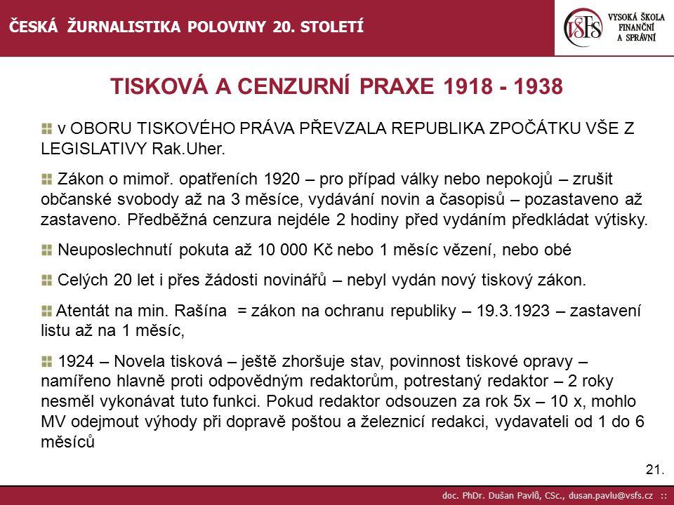 22.doc. PhDr. Dušan Pavlů, CSc., dusan.pavlu@vsfs.cz :: ČESKÁ ŽURNALISTIKA POLOVINY 20.