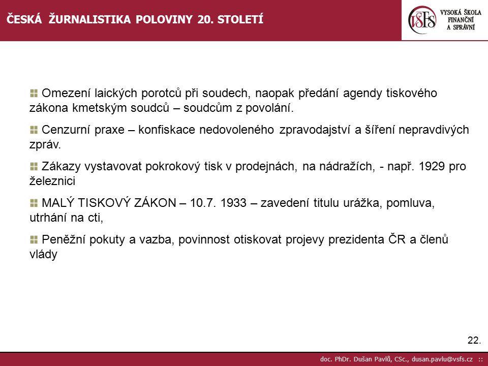 23.doc. PhDr. Dušan Pavlů, CSc., dusan.pavlu@vsfs.cz :: ČESKÁ ŽURNALISTIKA POLOVINY 20.