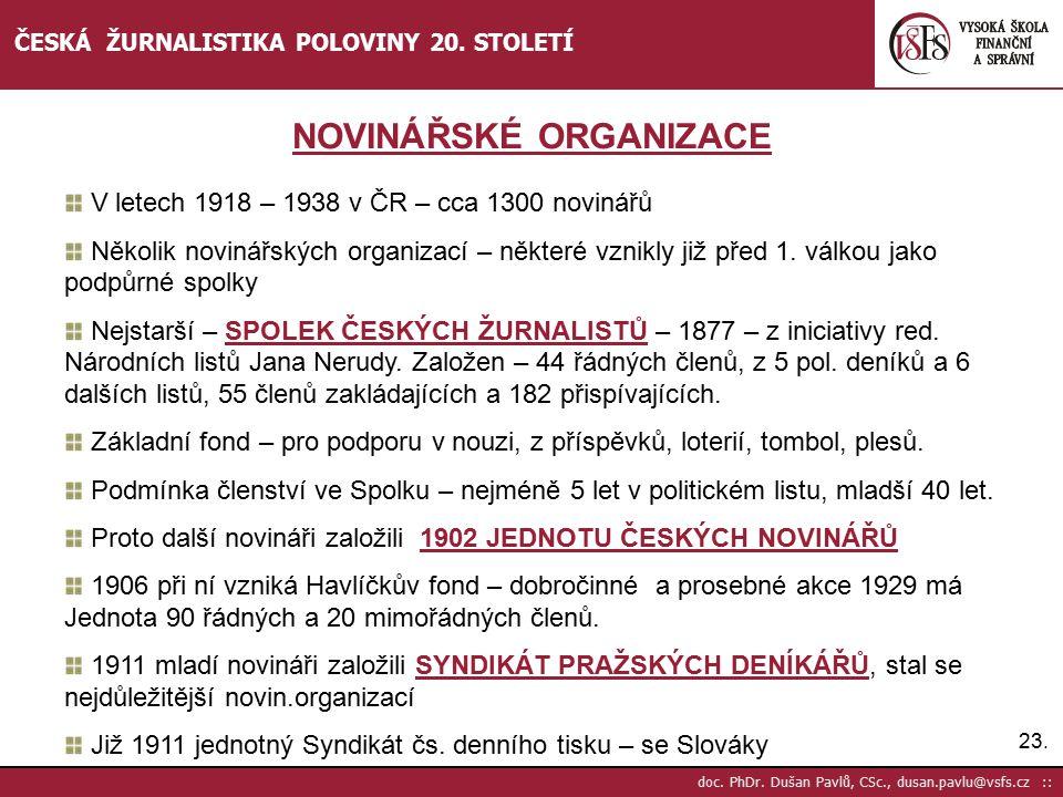 24.doc. PhDr. Dušan Pavlů, CSc., dusan.pavlu@vsfs.cz :: ČESKÁ ŽURNALISTIKA POLOVINY 20.