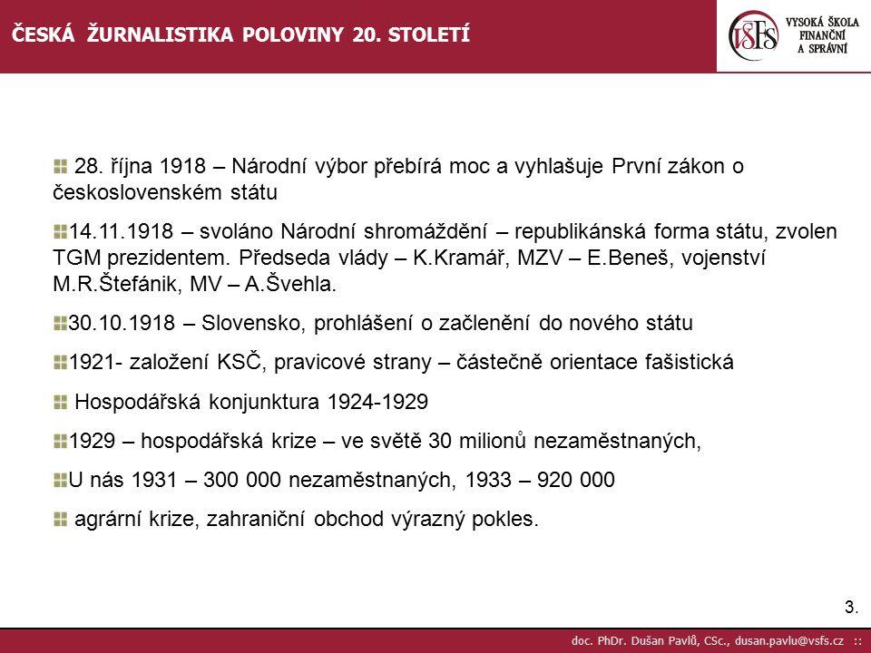 4.4.doc. PhDr. Dušan Pavlů, CSc., dusan.pavlu@vsfs.cz :: ČESKÁ ŽURNALISTIKA POLOVINY 20.