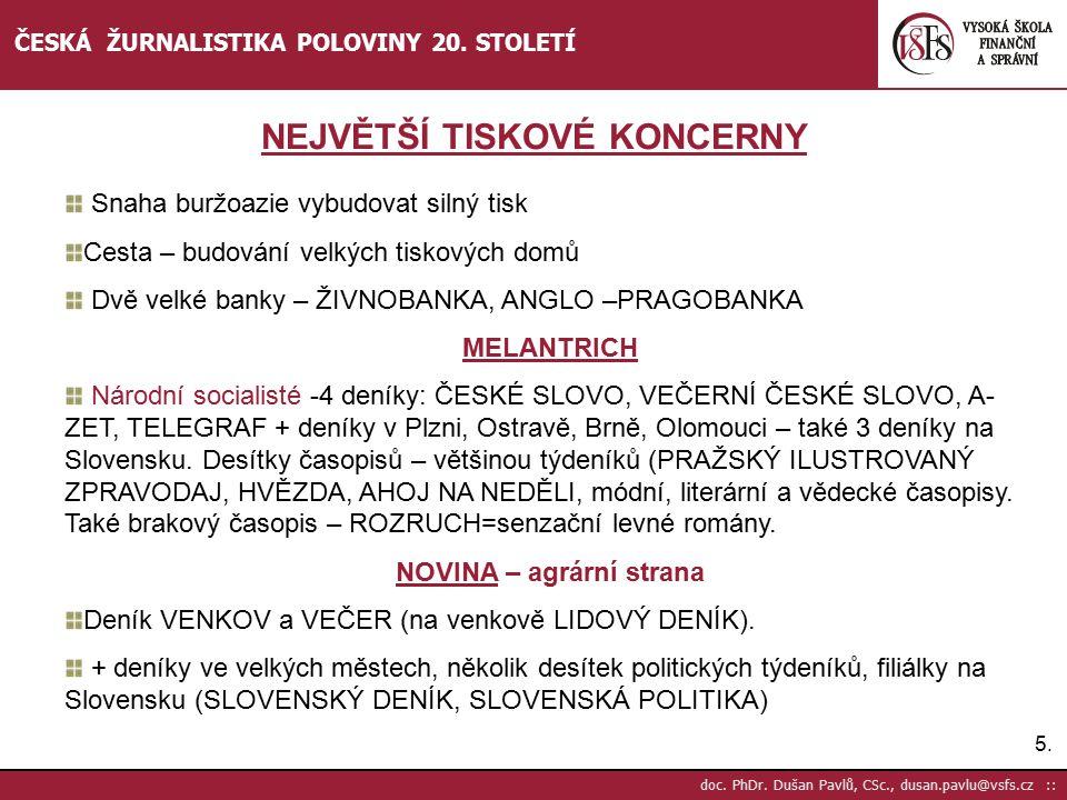 6.6.doc. PhDr. Dušan Pavlů, CSc., dusan.pavlu@vsfs.cz :: ČESKÁ ŽURNALISTIKA POLOVINY 20.