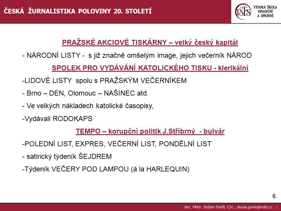 7.7.doc. PhDr. Dušan Pavlů, CSc., dusan.pavlu@vsfs.cz :: ČESKÁ ŽURNALISTIKA POLOVINY 20.