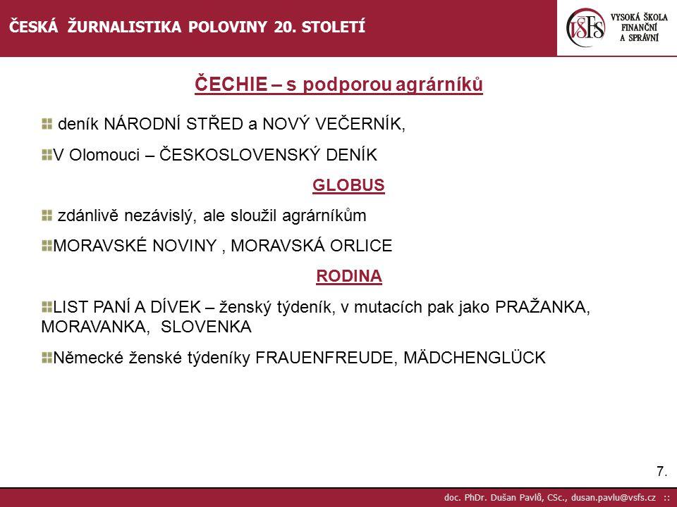 8.8.doc. PhDr. Dušan Pavlů, CSc., dusan.pavlu@vsfs.cz :: ČESKÁ ŽURNALISTIKA POLOVINY 20.